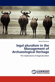 legal pluralism in the Management of Archaeological Heritage, Chiwaura Henry
