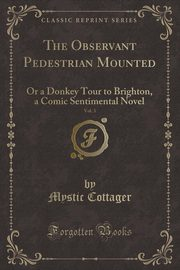 The Observant Pedestrian Mounted, Vol. 3, Cottager Mystic