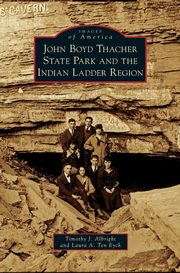 ksiazka tytuł: John Boyd Thacher State Park and the Indian Ladder Region autor: Albright Timothy J.