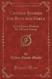 Chinese Stories for Boys and Girls, Moule Arthur Evans