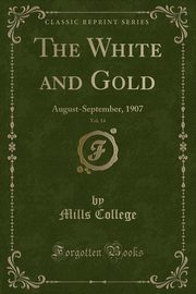 The White and Gold, Vol. 14, College Mills