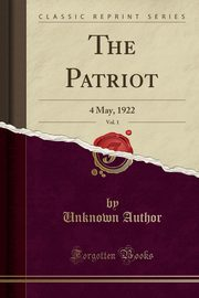 The Patriot, Vol. 1, Author Unknown