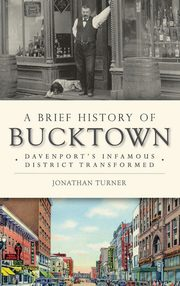 A Brief History of Bucktown, Turner Jonathan