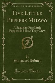 Five Little Peppers Midway, Sidney Margaret