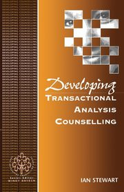 Developing Transactional Analysis Counselling, Stewart Ian