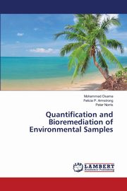 Quantification and Bioremediation of Environmental Samples, Osama Mohammad