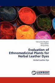 Evaluation of Ethnomedicinal Plants for Herbal Leather Dyes, Mughal Tahira Aziz