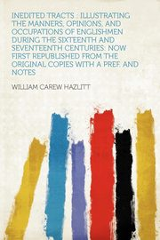 Inedited Tracts, Hazlitt William Carew