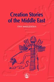 Creation Stories of the Middle East, Wasilewska Ewa