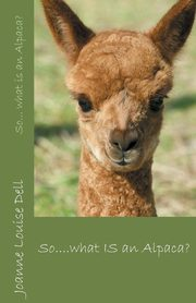 So ... what IS an alpaca?, Dell Joanne Louise