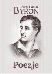 Poezje, Byron George Gordon