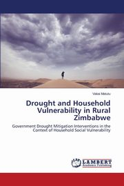 Drought and Household Vulnerability in Rural Zimbabwe, Matutu Vakai