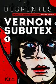 Vernon Subutex Tom 1, Despentes Virginie