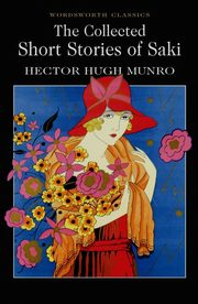 The Collected Short Stories of Saki, Munro Hector Hugh