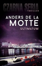 Ultimatum, Motte Anders