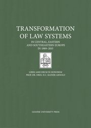 Transformation of Law Systems in Central, Eastern and Southeastern Europe in 1989-2015,