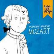 Ucho do klasyki Mozart,