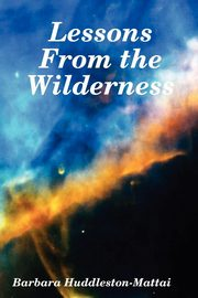 Lessons From the Wilderness, Huddleston-Mattai Barbara