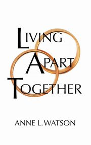 Living Apart Together, Watson Anne L.