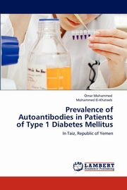 Prevalence of Autoantibodies in Patients of Type 1 Diabetes Mellitus, Mohammed Omar