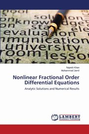 Nonlinear Fractional Order Differential Equations, Khan Najeeb