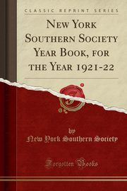 New York Southern Society Year Book, for the Year 1921-22 (Classic Reprint), Society New York Southern