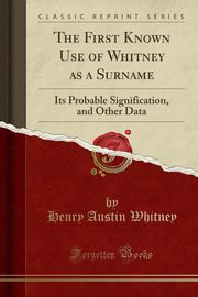 The First Known Use of Whitney as a Surname, Whitney Henry Austin