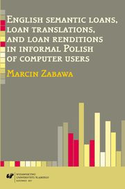 English semantic loans, loan translations, and loan renditions in informal Polish of computer users - 06  Conclusions, Marcin Zabawa