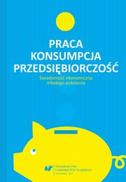 Praca ? konsumpcja ? przedsiębiorczość. Świadomość ekonomiczna młodego pokolenia - 04 Value system and material situation of Slovak university students ,